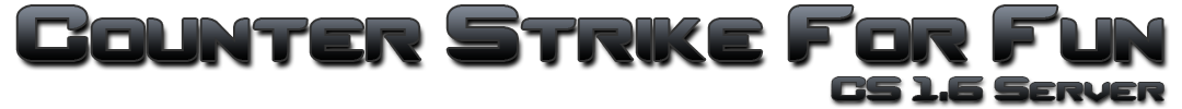 Counter Strike For Fun - CS 1.6 Server
